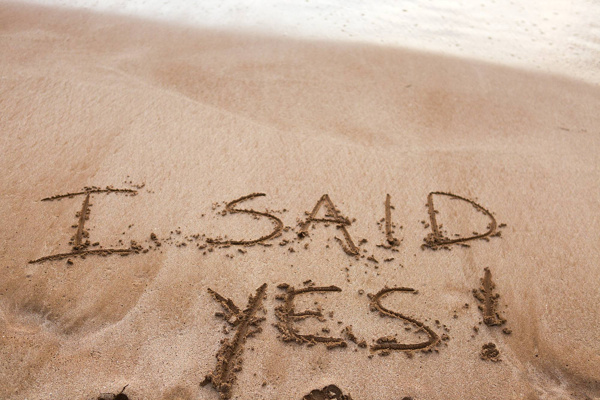 I said yes in the sand